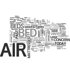 air beds in today s age text word cloud concept vector image