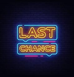 Last chance neon text chance neon vector