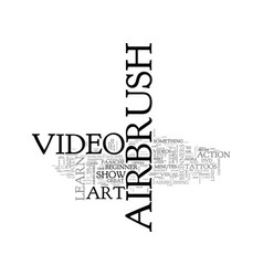 airbrush art dvds for beginners text word cloud vector image vector image