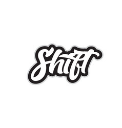 Black and white shift hand written word text for vector