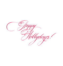 happy holidays handwritten lettering vector image