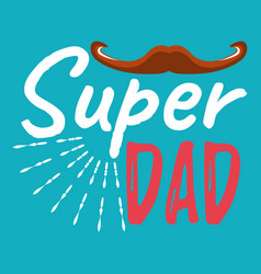 Super dad banner and giftcard fathers day poster vector