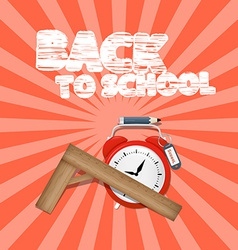 Back to School Retro with Alarm Clock and Ru vector image vector image