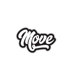 Black and white move hand written word text for vector