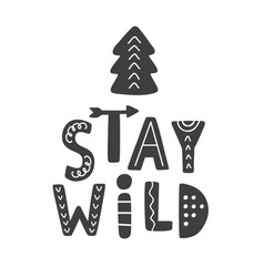 Stay wild scandinavian tribal poster vector