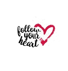 Follow your heart with pink heart vector image