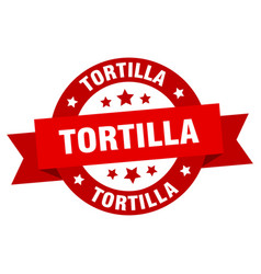 tortilla ribbon tortilla round red sign tortilla vector image