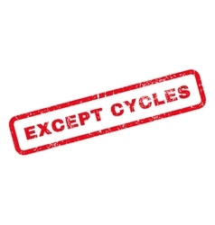 Except Cycles Text Rubber Stamp vector