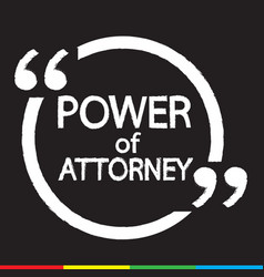 Power of attorney lettering design vector