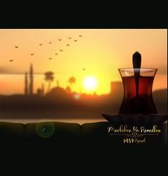 Marhaban ya ramadhan a cup tea in beautiful su vector