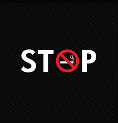 stop smoking with cigarette sign on black vector image vector image