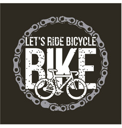 lets ride bike round chain retro style dark vector image
