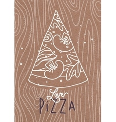 Poster love pizza slice brown vector image vector image