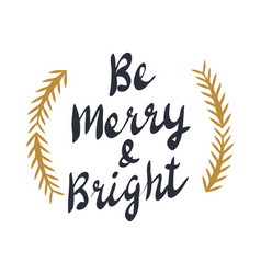 be merry and bright text with golden spruce vector image vector image
