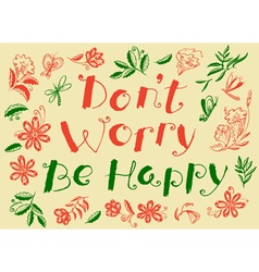 Dont worry be happy hand drawn lettering vector