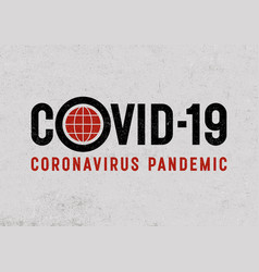 Covid-19 coronavirus pandemic lettering concept vector