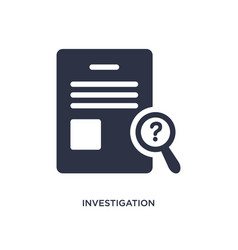Investigation icon on white background simple vector