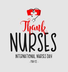 Thank nurses international nurses day template vector