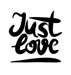 Hand lettering that says Just love vector