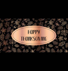 happy thanksgiving copper foil text leaves vector image