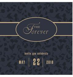 Forever invite you celebrate retro black backg vector