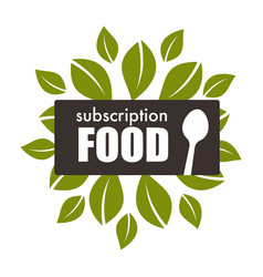 Subscription food fresh leaves foliage products vector