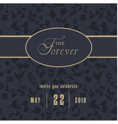 The forever invite you celebrate retro black backg vector