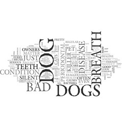 Is dog bad breath a silent killer text background vector