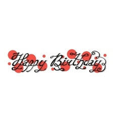 Isolated black abstract happy birthday writing vector