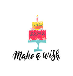 make a wish - hand letteing happy birthday cake vector image