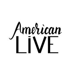 fashionable inscription brush american live vector image vector image