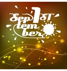 Background lettering the first of September vector