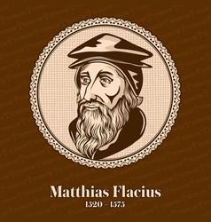Matthias flacius was a lutheran reformer vector