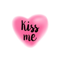 Kiss me lettering on blurry heart vector