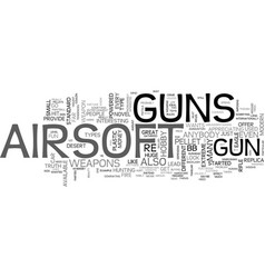airsoft guns should you own one text word cloud vector image