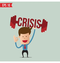 Business man lifting barbell for crisis concept vector image