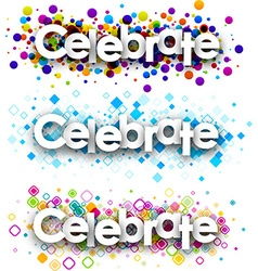 Celebrate colour banners vector