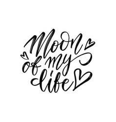 moon my life handwritten brush lettering vector image