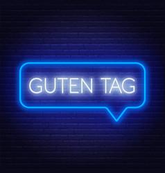 Neon sign word guten tag in speech bubble frame vector