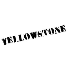 Yellowstone rubber stamp vector