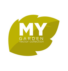 my garden collection emblem with green leaf vector image vector image