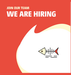 join our team busienss company fish skull we are vector image