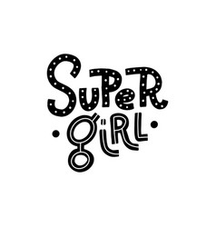 super girl doodle lettering quote for banner vector image