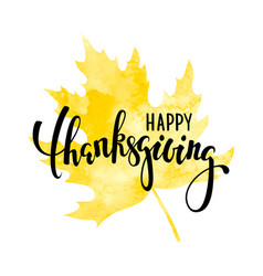 happy thanksgiving on yellow watercolor maple leaf vector image