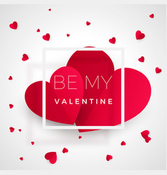 be my valentine - greeting card red hearts with vector image vector image