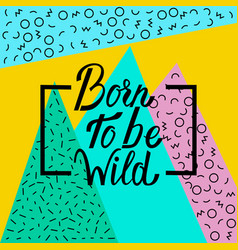 Born to be wild vector