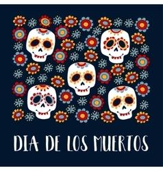 Dia de los muertos greeting day vector