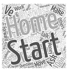 You ve started a home business now what Word Cloud vector image vector image