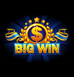 big win game concept casino background vector image