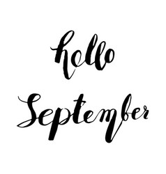 hand drawn ink lettering hello september vector image